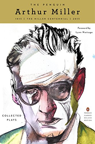 Pdf Arts The Penguin Arthur Miller: Collected Plays (Penguin Classics Deluxe Edition)