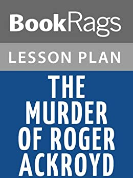 the murder of roger ackroyd essay Roger ackroyd paragraph  the murder of roger ackroyd,  rhetorical analysis essay  uploaded by api-271810535 test uploaded by.