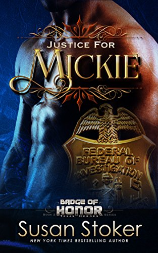 Justice Seal - Justice for Mickie (Badge of Honor: Texas Heroes Book 2)