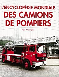 L'encyclopédie mondiale des camions de pompiers