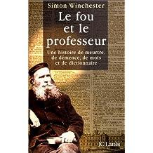 FOU ET LE PROFESSEUR (LE) : UNE HISTOIRE DE...
