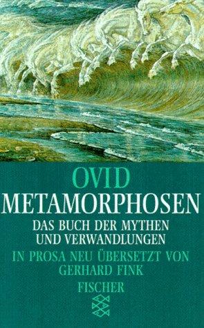 Metamorphosen: Das Buch der Mythen und Verwandlungen
