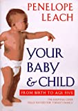 Your Baby and Child, Penelope Leach, 0375400079