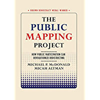 The Public Mapping Project: How Public Participation Can Revolutionize Redistricting (Brown Democracy Medal) (English Edition)