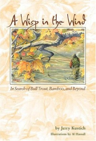 A Wisp in the Wind: In Search of Bull Trout, Bamboo, and Beyond ebook