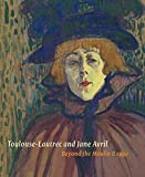 Toulouse-Lautrec and Jane Avril: Beyond the Moulin Rouge (The Courtauld Gallery) by Nancy Ireson (2011-07-22)
