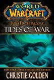 World of Warcraft: Jaina Proudmoore: Tides of War by Christie Golden (2012-08-28)