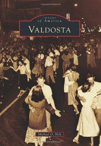 Valdosta (Images of America Series) by Michael O. Holt - Shopping Valdosta