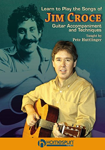 Learn to Play the Songs of Jim Croce - DVD 2: Guitar Accompaniment and Techniques [Instant Access]