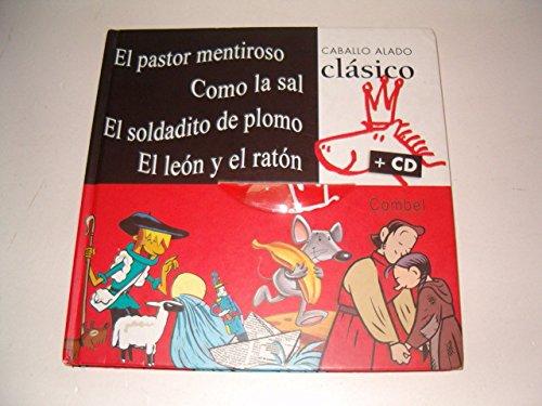 Read Online El pastor mentiroso, Como la sal, El soldadito de plomo, El león y el ratón (Caballo alado clásico + cd) (Spanish Edition) pdf