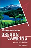 Foghorn Outdoors Oregon Camping: The Complete Guide to More Than 700 Campgrounds