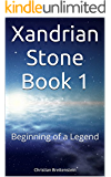 Xandrian Stone Book 1: Beginning of a Legend