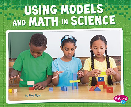 Using Models and Math in Science (Science and Engineering Practices)