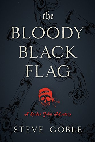 Image of The Bloody Black Flag: A Spider John Mystery