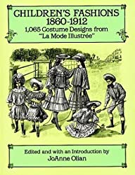 Children's Fashions, 1860-1912: 1065 Costume Designs from