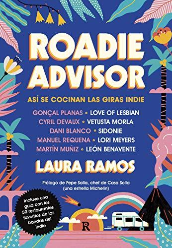 Roadieadvisor: Así se cocinan las giras indie por Laura Ramos
