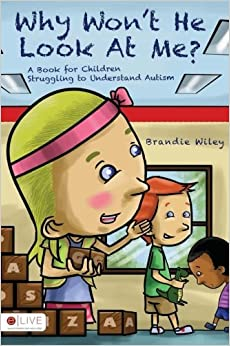 Book Why Won't He Look At Me? by Brandie Wiley (2013-12-17)