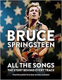 Bruce Springsteen: All the Songs: The Story Behind Every Track