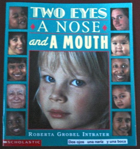 Two Eyes, A Nose and a Mouth / Dos ojos, una nariz y una boca [Handmade Bilingual, Dual-Language, English AND Spanish Book]
