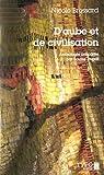 D'aube et de civilisation par Brossard