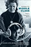 The Making of the Middle Class, , 0822351293