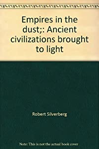 Mass Market Paperback Empires in the dust;: Ancient civilizations brought to light Book