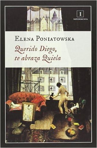 Querido Diego, te abraza Quiela (Impedimenta): Amazon.es: Elena Poniatowska: Libros