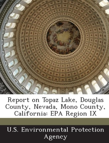 - Report on Topaz Lake, Douglas County, Nevada, Mono County, California: EPA Region IX