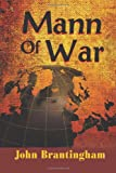 Mann of War, John Brantingham, 1610091965