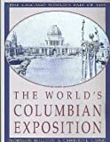 img - for The World's Columbian Exposition: The Chicago World's Fair of 1893 by Norman Bolotin (1992-10-03) book / textbook / text book