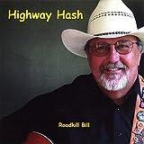 Highway Hash by Roadkill Bill