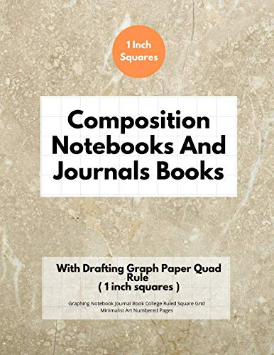 Composition Notebooks And Journals Books With Drafting Graph Paper Quad Rule ( 1 inch squares ): Graphing Notebook Journal Book College Ruled Square Grid Minimalist Art Numbered Pages Volume 39 ()
