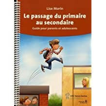 Le passage du primaire au secondaire : Guide pour parents et ado