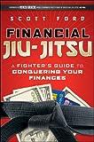 Financial Jiu-Jitsu: A Fighter's Guide to Conquering Your Finances (English Edition)