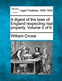A digest of the laws of England respecting real property. Volume 5 Of 6, William Cruise, 1240186088
