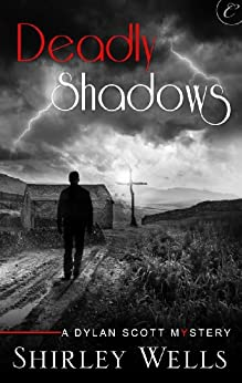 Deadly Shadows (A Dylan Scott Mystery) by [Wells, Shirley]