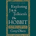 Exploring J.R.R. Tolkien's 'The Hobbit'   Corey Olsen