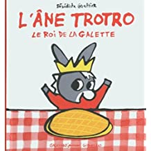 ÂNE TROTRO, LE ROI DE LA GALETTE (L')