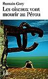 Les Oiseaux Vont Mourir au Perou, Romain Gary and Emile Ajar, 2070366685