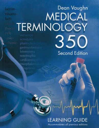 Medical Terminology 350 Learning Guide