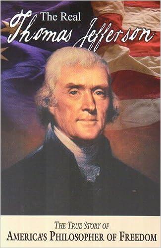 Amazon Com The Real Thomas Jefferson American Classic Series