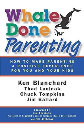 Whale Done Parenting: How to Make Parenting a Positive Experience for You and Your Kids by Thad Lacinak (2009-11-02)