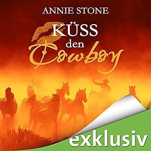 Küss den Cowboy (Küss den Cowboy 1) Hörbuch