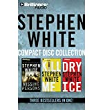 img - for Stephen White CD Collection 1: Missing Persons, Kill Me, Dry Ice (Dr. Alan Gregory) (CD-Audio) - Common book / textbook / text book