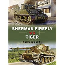 Sherman Firefly vs Tiger: Normandy 1944