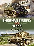 Sherman Firefly vs Tiger: Normandy 1944 (Duel)
