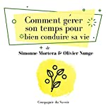 Comment gérer son temps pour bien conduire sa vie (L'essentiel du développement personnel) | Simonne Mortera,Olivier Nunge