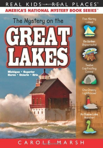 The Mystery on the Great Lakes: Michigan,Superior, Huron, Ontario, Erie (Real Kids, Real Places) (Real Kids! Real Places! (Paperback)) by Carole Marsh - Great Michigan Mall Lakes