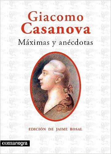 Máximas y anécdotas: Amazon.es: Giacomo Casanova, Jaime Rosal del Castillo: Libros
