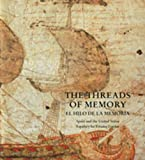 The Threads of Memory (El Hilo de la Memoría), Society of Layerists in Multi-Media, 1934491268